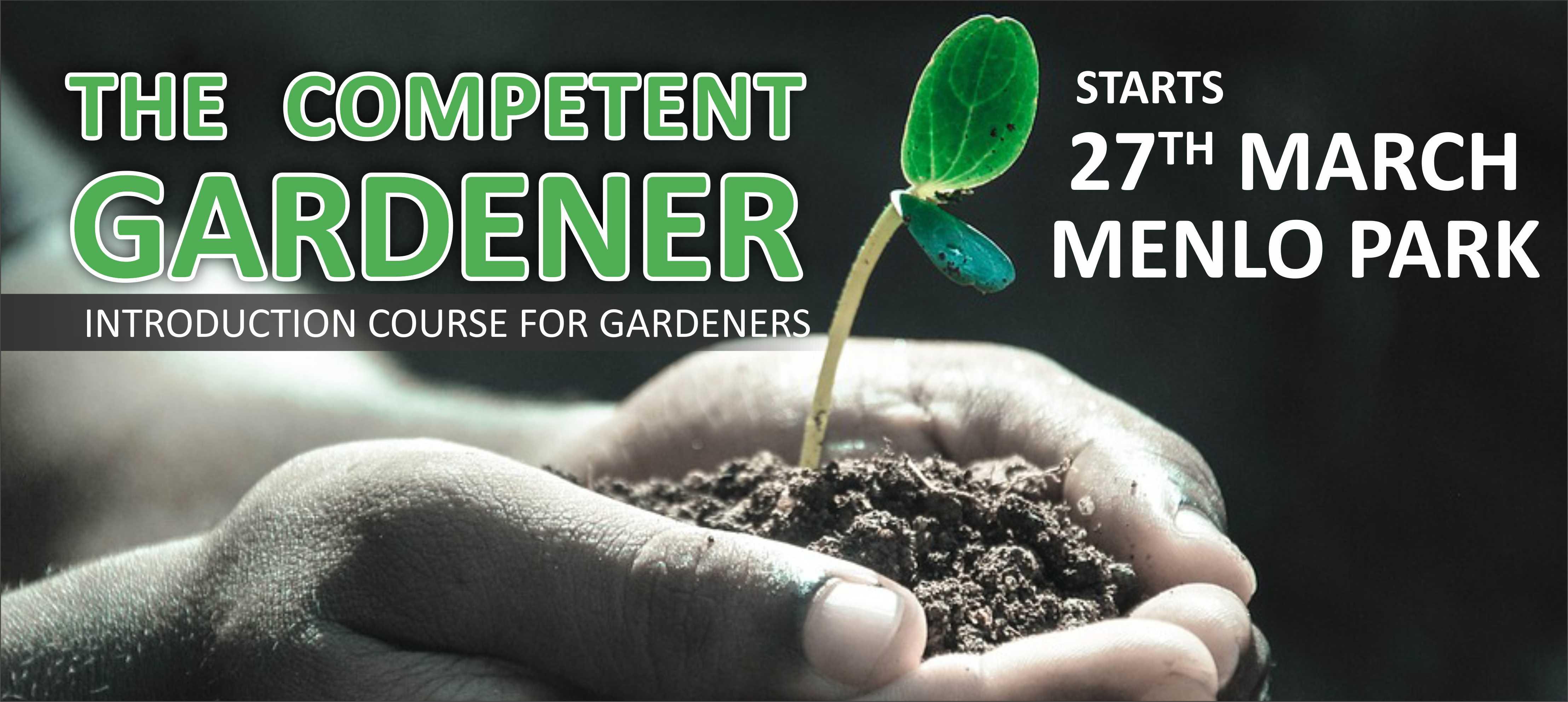 Gardeners-course-MENLO-2019 The Competent Gardener @ Menlo